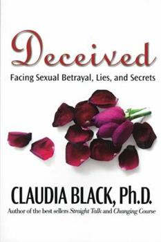 Deceived: Facing Sexual Betrayal, Lies, and Secrets 1592856985 Book Cover