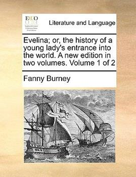 Paperback Evelina; or, the History of a Young Lady's Entrance into the World a New Edition Book