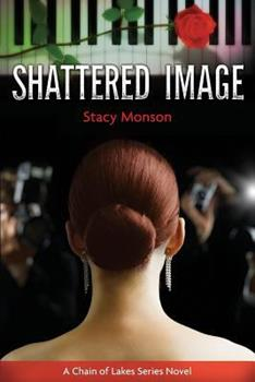 Shattered Image - Book #1 of the Chain of Lakes