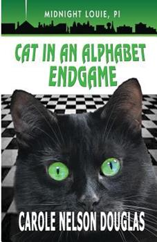 Cat in an Alphabet Endgame - Book #28 of the Midnight Louie