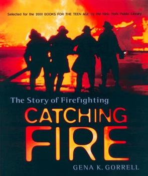 Paperback Catching Fire: The Story of Firefighting Book