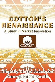 Paperback Cotton's Renaissance : A Study in Market Innovation Book