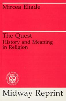 The Quest: History and Meaning in Religion 0226203867 Book Cover