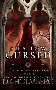 Shadow Cursed - Book #2 of the Shadow Accords