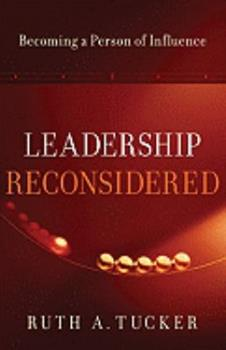 Leadership Reconsidered: Becoming a Person of Influence 080106824X Book Cover