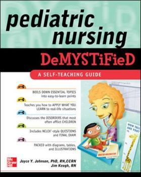 Pediatric Nursing Demystified 0071609156 Book Cover