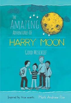 Good Mischief - Book  of the Amazing Adventures of Harry Moon
