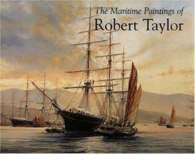 The Maritime Paintings of Robert Taylor 0715317040 Book Cover
