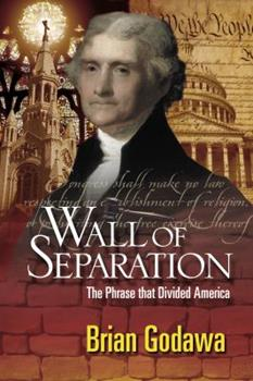 Paperback Wall of Separation: The Phrase That Divided America Book