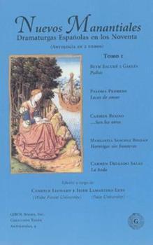 Paperback Nuevos Manantiales: Dramaturgas Espanolas en los Noventa, Tomo 1, pb, 2001 (Spanish Edition) [Spanish] Book