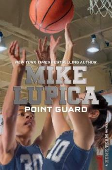 Point Guard - Book #3 of the Home Team