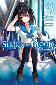 Strike the Blood, Vol.3: The Amphisbaena - Book #3 of the Strike the Blood
