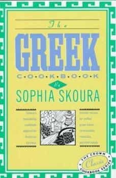 The Greek Cookbook: The Crown Classic Cookbook Series (International Cook Book Series) 0517503395 Book Cover