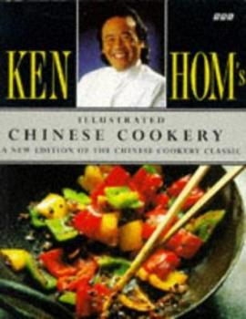Ken Hom's Illustrated Chinese Cookery 0563371560 Book Cover