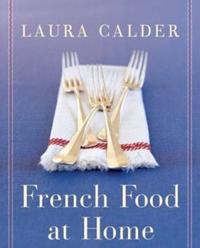 French Food at Home 0060087714 Book Cover