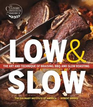 Low and Slow: The Art and Technique of Braising, BBQ, and Slow Roasting 1118105915 Book Cover