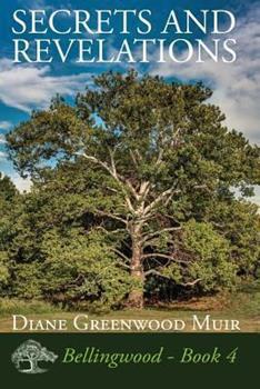 Secrets and Revelations - Book #4 of the Bellingwood
