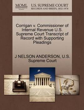 Paperback Corrigan V. Commissioner of Internal Revenue U. S. Supreme Court Transcript of Record with Supporting Pleadings Book