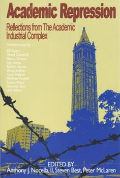 Academic Repression: Reflections from the Academic Industrial Complex 1904859984 Book Cover