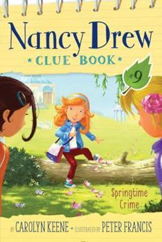 Springtime Crime - Book #9 of the Nancy Drew Clue Book