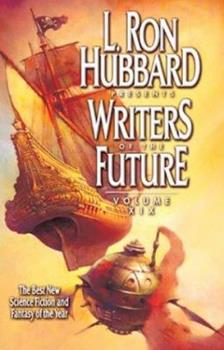 L. Ron Hubbard Presents Writers of the Future olume XIX - Book #19 of the L. Ron Hubbard Presents Writers of the Future