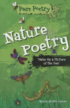 """Nature Poetry: """"Make Me a Picture of the Sun"""" 1464404313 Book Cover"""