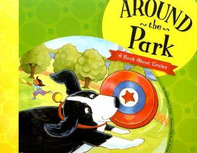 Paperback Around the Park: A Book About Circles (Know Your Shapes) Book