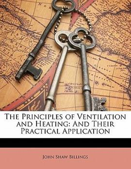 Paperback The Principles of Ventilation and Heating: And Their Practical Application Book