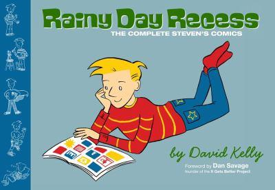 Rainy Day Recess: The Complete Steven's Comics 0984594027 Book Cover