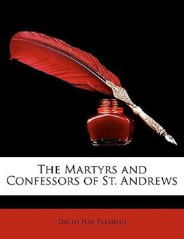 Paperback The Martyrs and Confessors of St Andrews Book