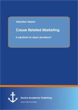 Paperback Cause Related Marketing : A Substitute for Direct Donations? Book