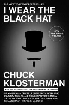 I Wear the Black Hat: Grappling With Villains (Real and Imagined) 143918450X Book Cover