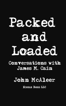 Packed and Loaded Conversations with James M. Cain 1608880478 Book Cover