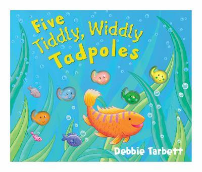Five Tiddly, Widdly Tadpoles. Illustrated by Debbie Tarbett 1848572301 Book Cover