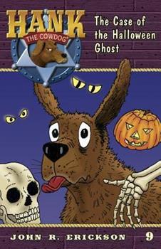 The Case of the Halloween Ghost - Book #9 of the Hank the Cowdog