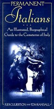 Permanent Italians: An Illustrated Guide to the Cemeteries of Italy (The Permanent Series) 0802774318 Book Cover