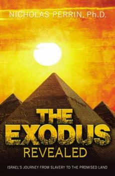 Paperback The Exodus Revealed: Israel's Journey from Slavery to the Promised Land Book