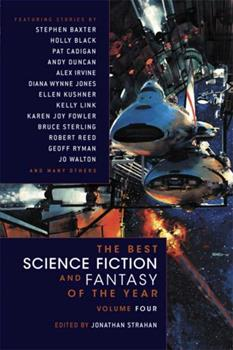 The Best Science Fiction and Fantasy of the Year (Volume 4) 1597801712 Book Cover