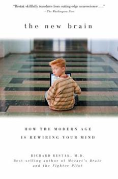 Paperback The New Brain: How the Modern Age Is Rewiring Your Mind Book