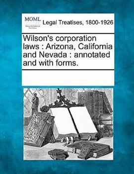 Paperback Wilson's Corporation Laws : Arizona, California and Nevada Book