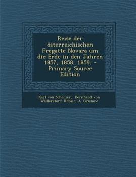 Paperback Reise der ?sterreichischen Fregatte Novara Um Die Erde in Den Jahren 1857, 1858, 1859. - Primary Source Edition Book
