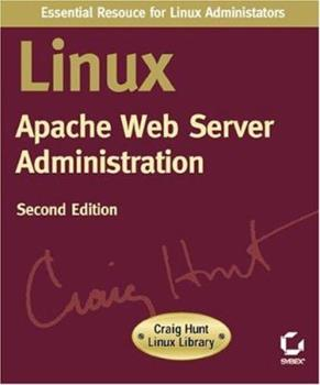 Linux Apache Web Server Administration (Linux Library) 0782127347 Book Cover