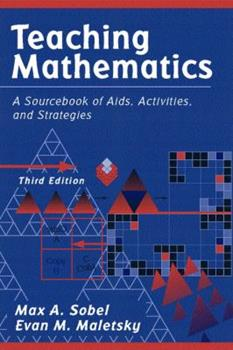 Teaching Mathematics: A Sourcebook of Aids, Activities, and Strategies 0205292569 Book Cover