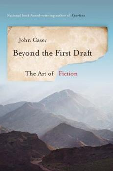 Beyond the First Draft: The Art of Fiction 0393241084 Book Cover