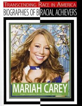Mariah Carey: Singer, Songwriter, Record Producer, and Actress - Book  of the Transcending Race: Biographies of Bi-Racial Achievers