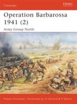 Operation Barbarossa 1941 (2): Army Group North (Campaign) - Book #148 of the Osprey Campaign