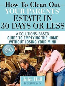 How to Clean Out Your Parents' Estate in 30 Days or Less 0984419144 Book Cover