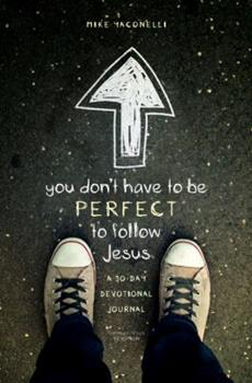 Paperback You Don't Have to Be Perfect to Follow Jesus : A 30-Day Devotional Journal Book