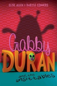 Gabby Duran and the Unsittables - Book #1 of the Gabby Duran