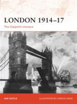 London 1914-17: The Zeppelin Menace (Campaign) - Book #193 of the Osprey Campaign